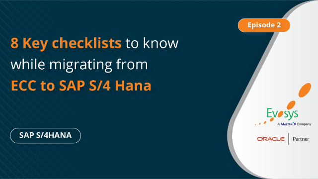 Ep 2 | Vlog - 8 Key Checklists to Know While Migrating from ECC to SAP S/4 HANA