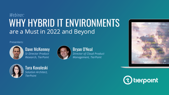 Why Hybrid IT Environments are a Must in 2022 and Beyond