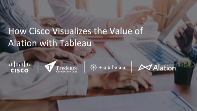 How Cisco Visualizes the Value of Alation with Tableau