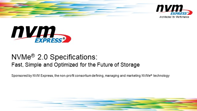 NVMe 2.0 Specifications: Fast, Simple and Optimized for the Future of Storage
