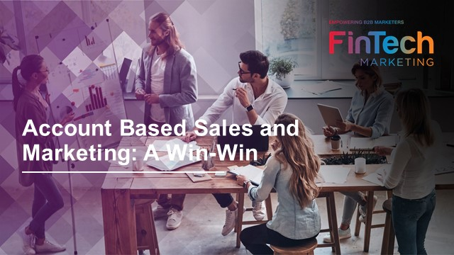 Episode 3: Account-Based Sales & Marketing: a Win-Win