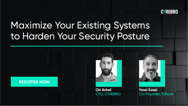 Maximize Your Existing Systems to Harden Your Security Posture