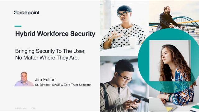 Hybrid Workforce Security—Bring Security to Users, No Matter Where They Are