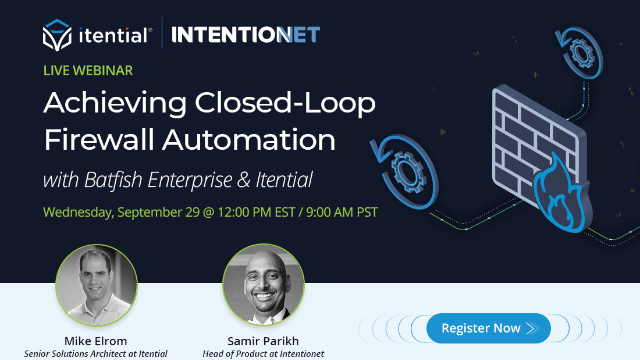 Achieving Closed Loop Firewall Automation with Batfish Enterprise & Itential