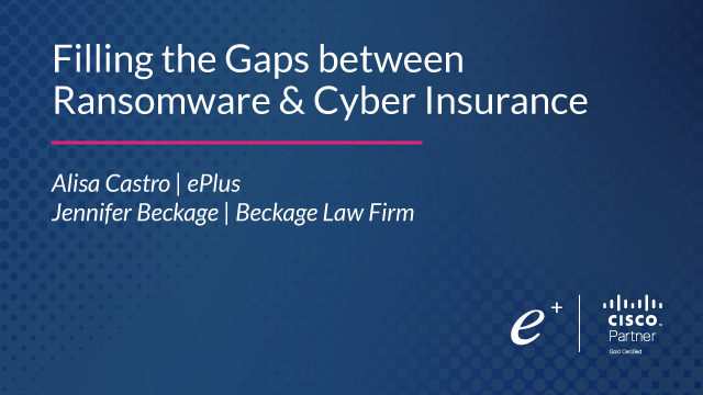 Filling the Gaps between Ransomware & Cyber Insurance