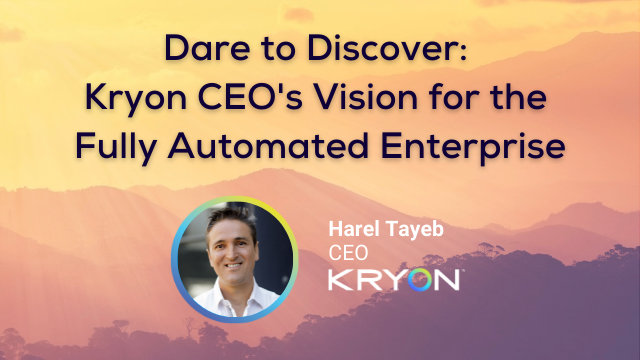 Dare to Discover: Kryon CEO's Vision for the Fully Automated Enterprise
