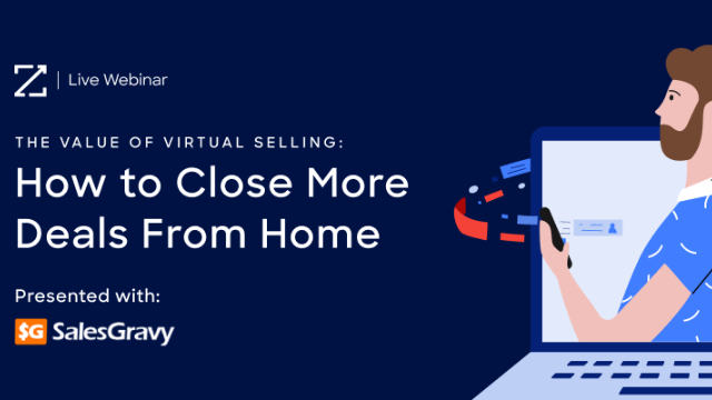 The Value of Virtual Selling: How to Close More Deals From Home