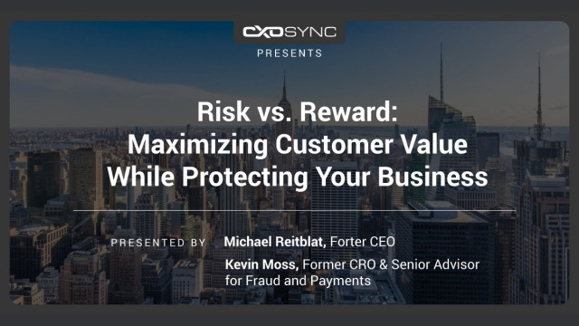 Risk vs. Reward: Maximizing Customer Value While Protecting Your Business