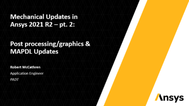 Mechanical Updates in Ansys 2021 R2: Post processing/graphics & MAPDL Updates