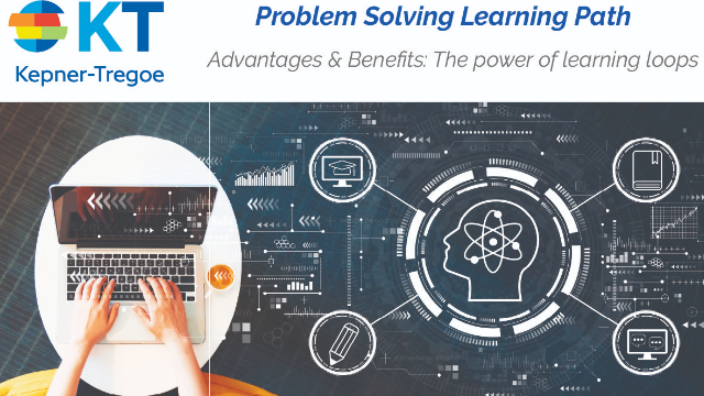KT PS Learning Path Series: Advantages & Benefits: The power of learning loops