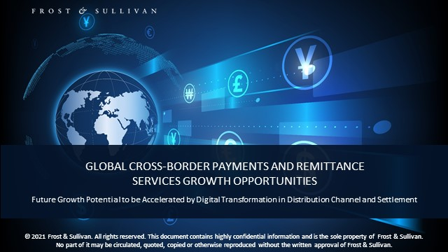 Global Cross-border Payments and Remittance Services Growth Opportunities