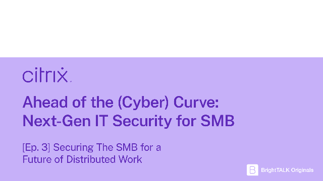 Securing The SMB for a Future of Distributed Work