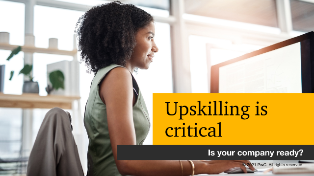 Upskilling is critical: Is your company ready?