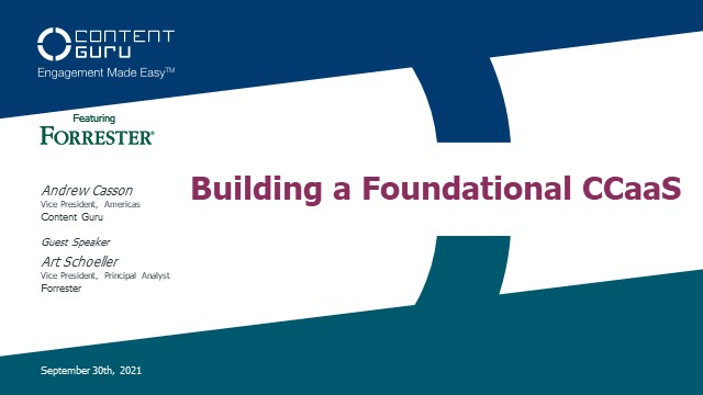 Building a Foundational CCaaS: A Conversation with Art Schoeller of Forrester