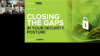 Closing the Gaps in Your Security Posture