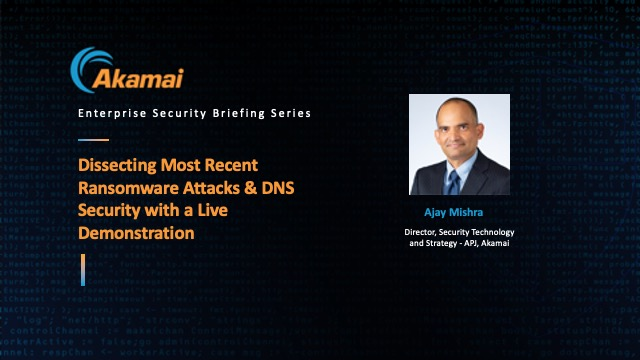 Dissecting Recent Ransomware Attacks & DNS Security with a Live Demonstration
