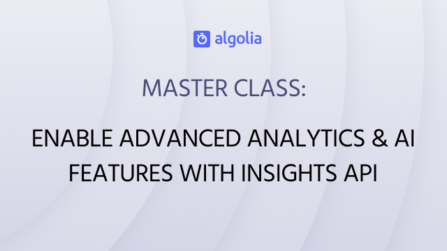 How to enable advanced analytics & AI features with Algolia Insights API
