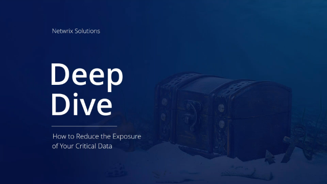 Deep Dive: How to Reduce the Exposure of Your Critical Data
