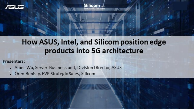 How ASUS, Intel, and Silicom Position Edge Products Into 5G Architecture