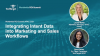 Integrating Intent Data Into Marketing and Sales Workflows