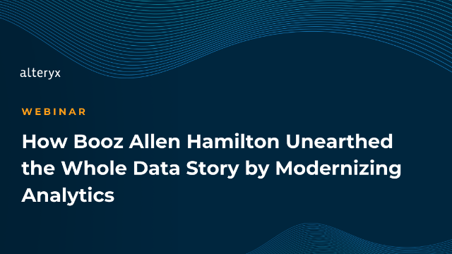How Booz Allen Hamilton Unearthed the Whole Data Story by Modernizing Analytics