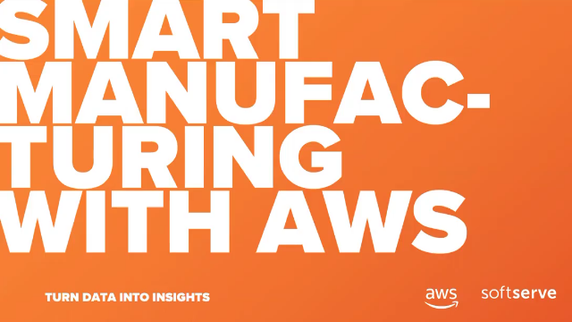Smart Manufacturing with AWS - Turn Data into Insights