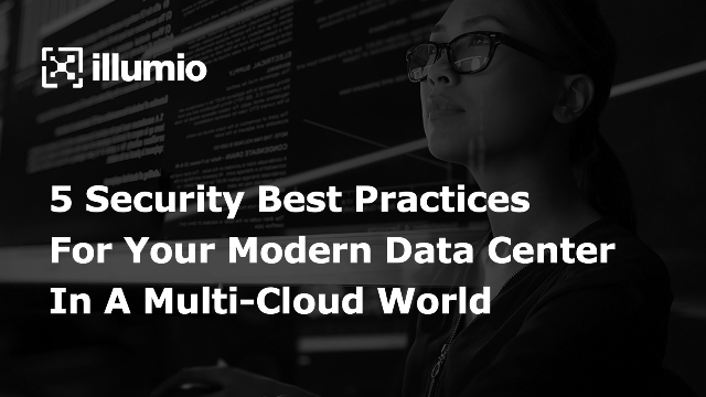 5 Security Best Practices For Your Modern Data Center In A Multi-Cloud World