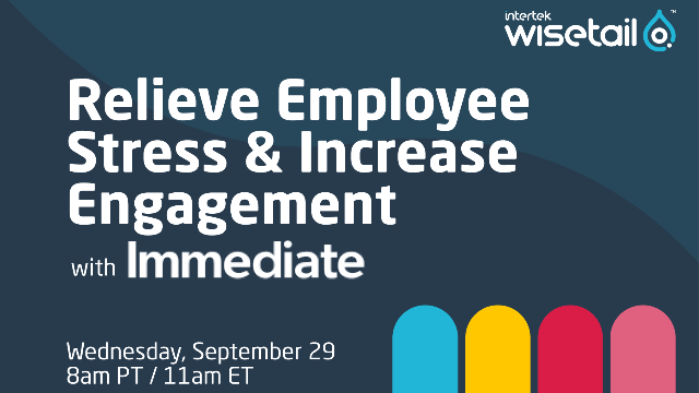 Relieve Employee Stress & Increase Engagement with Wisetail & Immediate
