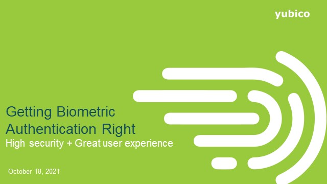Getting biometric authentication right: high security + great user experience