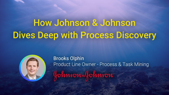 How Johnson & Johnson Dives Deep with Process Discovery