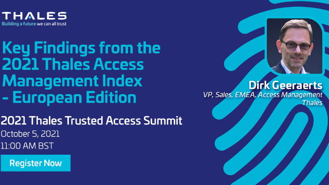 Key Findings from the 2021 Thales Access Management Index: European Edition