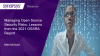 Managing open source security risk: Lessons from the OSSRA report