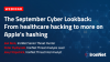 The September Cyber Lookback: From healthcare hacking to more on Apple's hashing