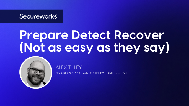 Prepare Detect Recover (Not as easy as they say)
