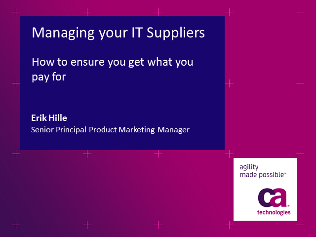 Managing Your IT Suppliers: How to Ensure You Get What You Pay For