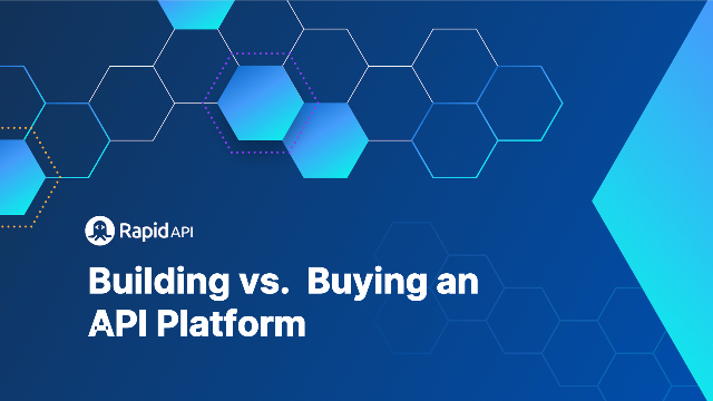 Building vs. Buying an API Platform: How to Make the Right Choice