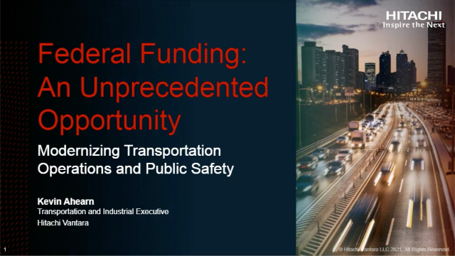 An Unprecedented Opportunity to Modernize Transportation and Public Safety