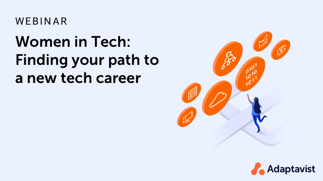 Women in Tech: Finding your path to a new tech career