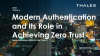 What is Modern Authentication and Its Role in Achieving Zero Trust Security?