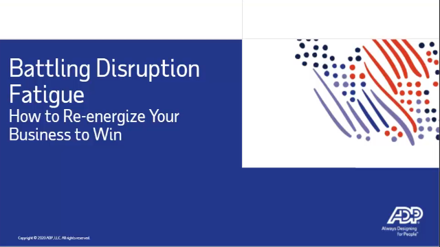 Battling disruption fatigue – how to re-energize your employees