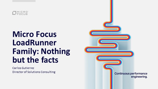 Micro Focus LoadRunner Family: Nothing but the facts