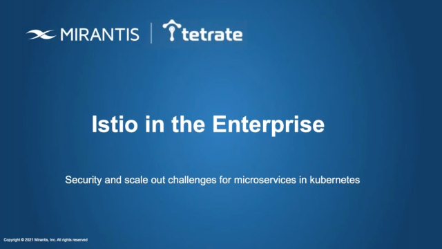 Istio in the Enterprise:Security & Scale Out Challenges for Microservices in k8s