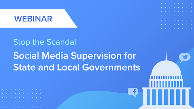 Stop the Scandal: Social Media Supervision for State and Local Governments