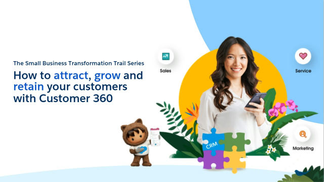 How to attract, grow and retain your customers with Customer 360