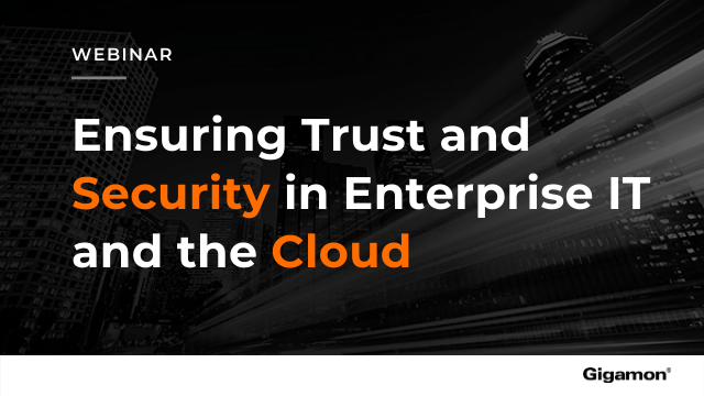 Ensuring Trust and Security in Enterprise IT and the Cloud