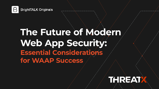 The Future of Web App Security: Essential Considerations for WAAP Success