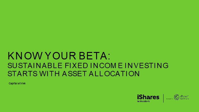 Know your beta: Sustainable fixed income investing starts with asset allocation