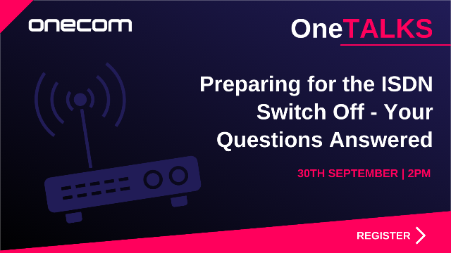 Preparing for the ISDN/PSTN Switch Off - Your Questions Answered