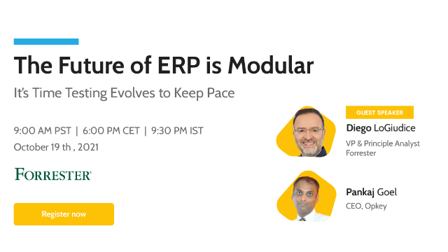 Future of ERP is Modular:  It's time Testing evolves to keep pace