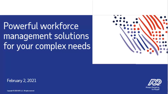 Powerful workforce management solutions for your complex business needs